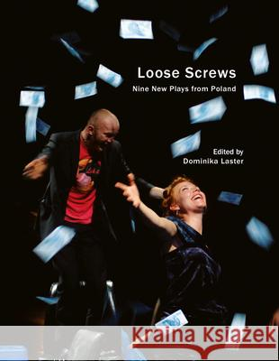 Loose Screws: Nine New Plays from Poland