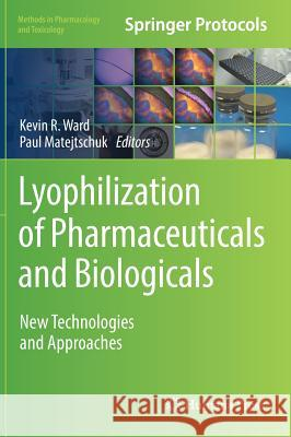Lyophilization of Pharmaceuticals and Biologicals : New Technologies and Approaches