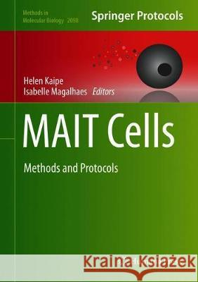 MAIT Cells : Methods and Protocols