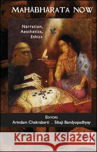 Mahabharata Now: Narration, Aesthetics, Ethics