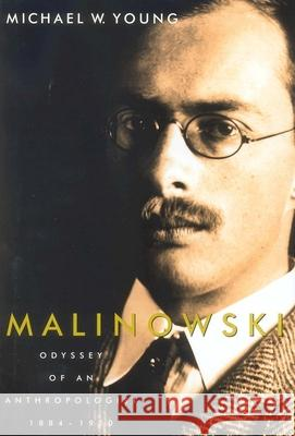 Malinowski: Odyssey of an Anthropologist, 1884-1920