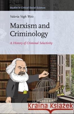 Marxism and Criminology: A History of Criminal Selectivity