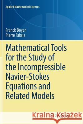 Mathematical Tools for the Study of the Incompressible Navier-Stokes Equations andRelated Models