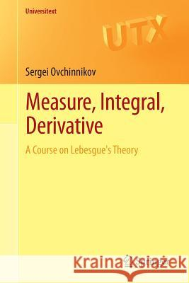 Measure, Integral, Derivative : A Course on Lebesgue's Theory