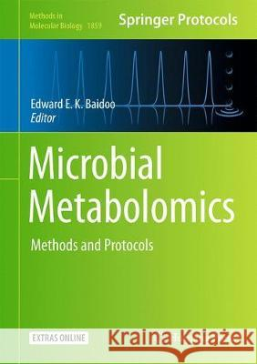 Microbial Metabolomics: Methods and Protocols