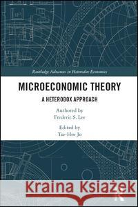 Microeconomic Theory: A Heterodox Approach