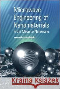 Microwave Engineering of Nanomaterials: From Mesoscale to Nanoscale