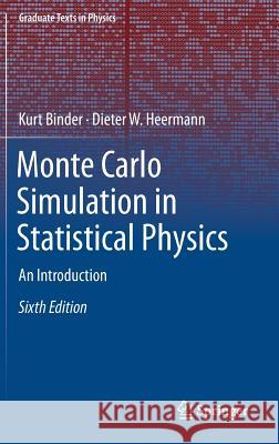 Monte Carlo Simulation in Statistical Physics : An Introduction