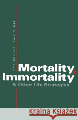 Mortality, Immortality
