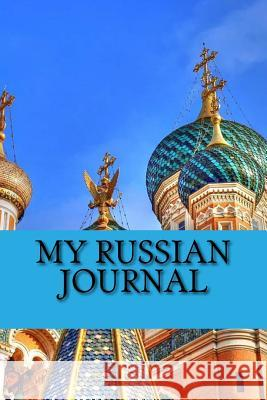 My Russian Journal: A 6 X 9 Lined Journal