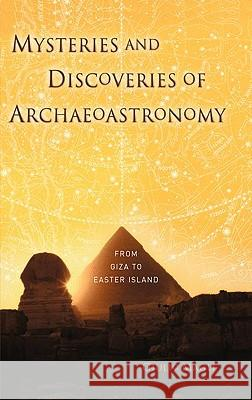 Mysteries and Discoveries of Archaeoastronomy : From Giza to Easter Island