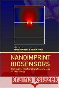 Nanoimprint Biosensors: The Fusion of Nanofabrication, Nanophotonics, and Nanobiology