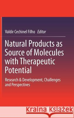 Natural Products as Source of Molecules with Therapeutic Potential: Research & Development, Challenges and Perspectives
