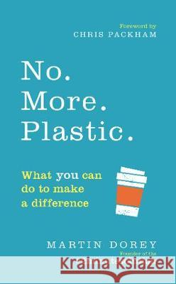 No. More. Plastic. What you can do to make a different - the #2minutesolution
