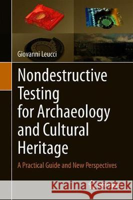 Nondestructive Testing for Archaeology and Cultural Heritage: A Practical Guide and New Perspectives