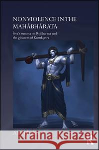 Nonviolence in the Mahabharata: Siva S Summa on Rishidharma and the Gleaners of Kurukshetra