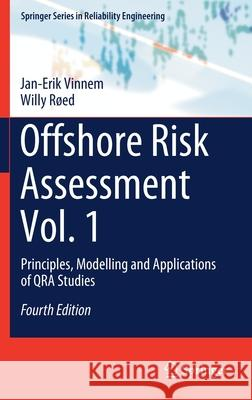 Offshore Risk Assessment Vol. 1 : Principles, Modelling and Applications of QRA Studies