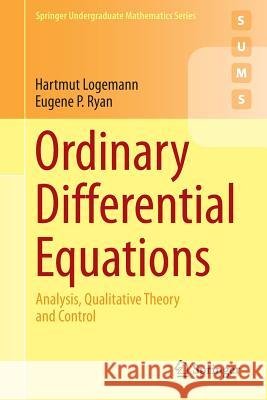 Ordinary Differential Equations: Analysis, Qualitative Theory and Control