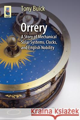 Orrery : A Story of Mechanical Solar Systems, Clocks, and English Nobility