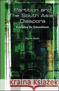 Partition and the South Asian Diaspora: Extending the Subcontinent