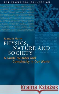 Physics, Nature and Society : A Guide to Order and Complexity in Our World