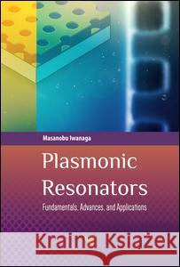 Plasmonic Resonators: Fundamentals, Advances, and Applications