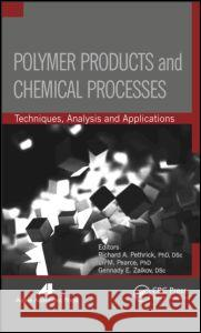 Polymer Products and Chemical Processes: Techniques, Analysis, and Applications