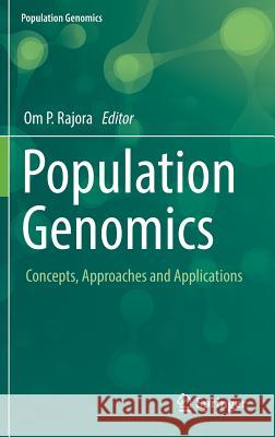 Population Genomics : Concepts, Approaches and Applications