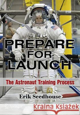 Prepare for Launch : The Astronaut Training Process