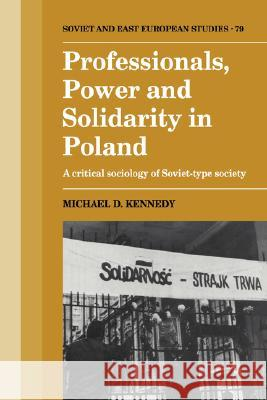 Professionals, Power and Solidarity in Poland: A Critical Sociology of Soviet-Type Society