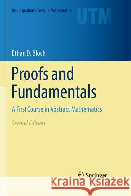 Proofs and Fundamentals: A First Course in Abstract Mathematics