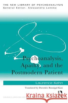 Psychoanalysis, Apathy, and the Postmodern Patient