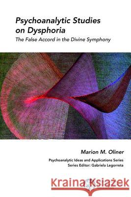 Psychoanalytic Studies on Dysphoria: The False Accord in the Divine Symphony