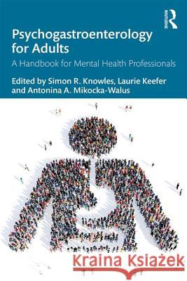 Psychogastroenterology for Adults: A Handbook for Mental Health Professionals