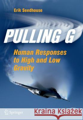 Pulling G : Human Responses to High and Low Gravity
