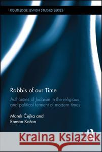 Rabbis of Our Time: Authorities of Judaism in the Religious and Political Ferment of Modern Times