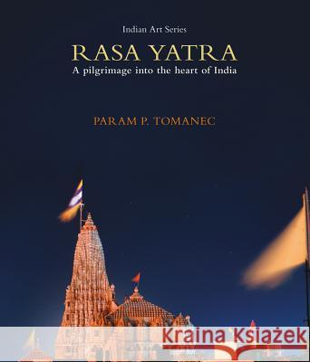 Rasa Yatra: A Pilgrimage Into the Heart of India