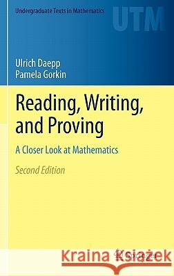 Reading, Writing, and Proving : A Closer Look at Mathematics