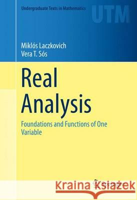 Real Analysis : Foundations and Functions of One Variable