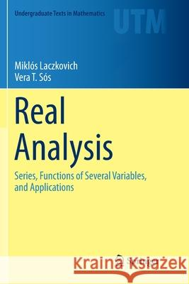 Real Analysis : Series, Functions of Several Variables, and Applications