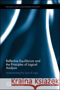 Reflective Equilibrium and the Principles of Logical Analysis: Understanding the Laws of Logic