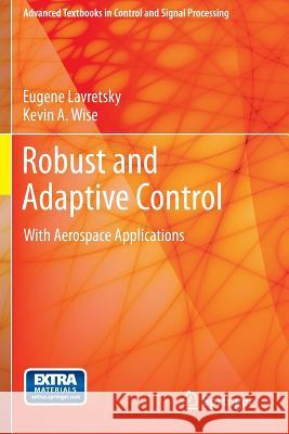 Robust and Adaptive Control : With Aerospace Applications