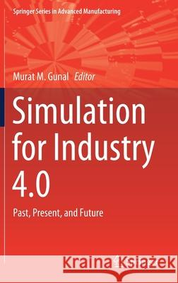 Simulation for Industry 4.0 : Past, Present, and Future
