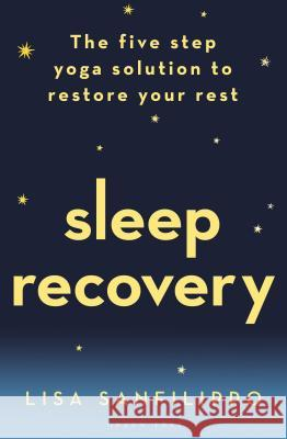 Sleep Recovery: Crack Your Personal Sleep Code with Yoga