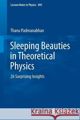 Sleeping Beauties in Theoretical Physics : 26 Surprising Insights