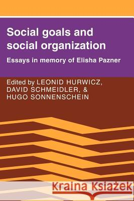 Social Goals and Social Organization: Essays in Memory of Elisha Pazner