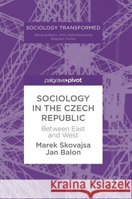 Sociology in the Czech Republic: Between East and West