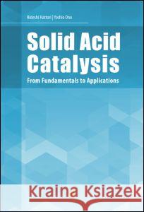 Solid Acid Catalysis: From Fundamentals to Applications