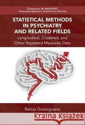 Statistical Methods in Psychiatry and Related Fields: Longitudinal, Clustered, and Other Repeated Measures Data