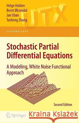 Stochastic Partial Differential Equations: A Modeling, White Noise Functional Approach